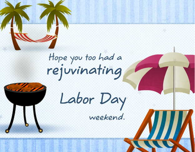 Hope You Too Had A Rejuvenating Labor Day Weekend