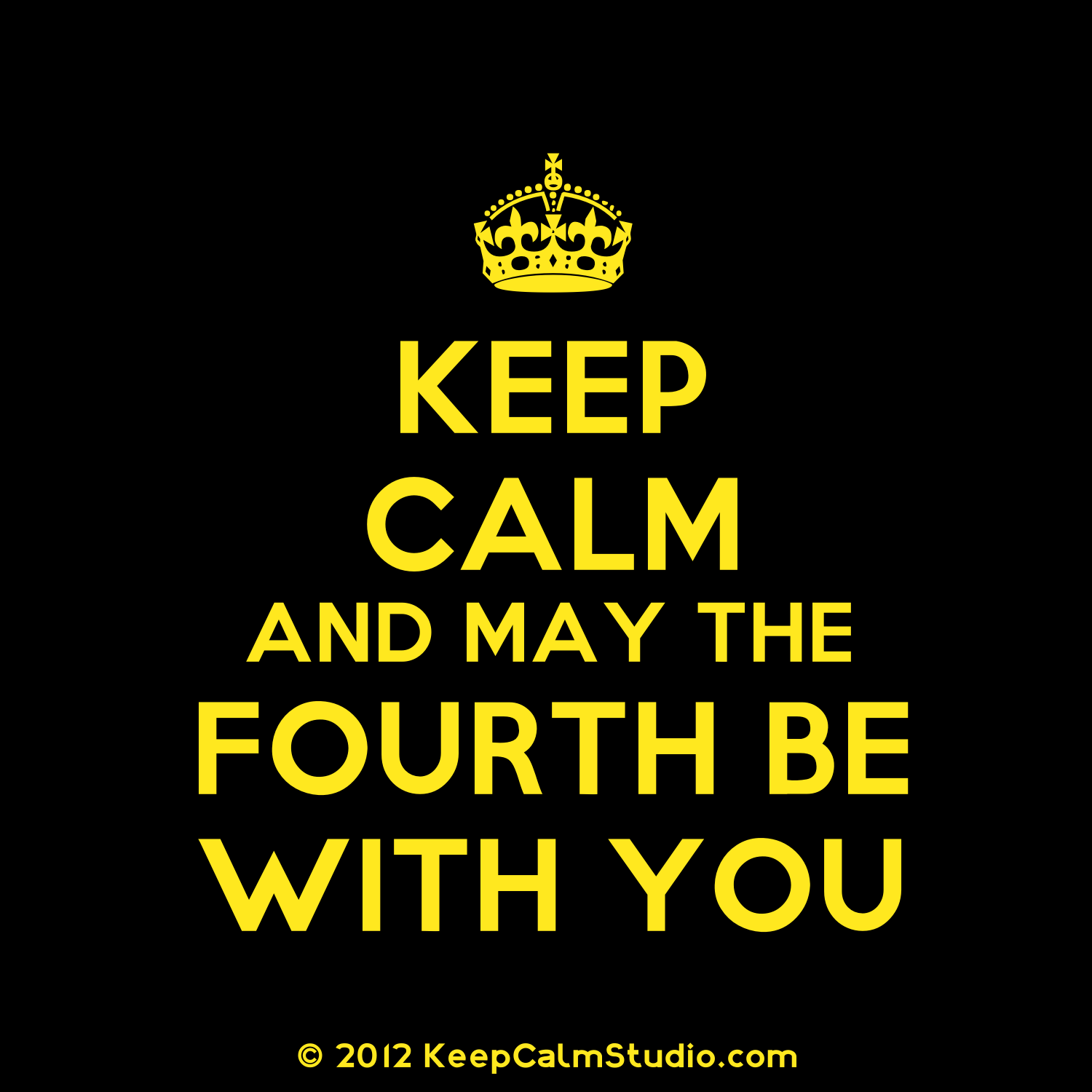 keep calm and may the fourth be with you