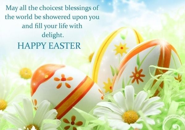 May All The Choicest Blessings Of The World Be Showered Upon You Happy Easter