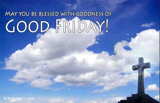 May You Be Blessed With Goodness Of Good Friday
