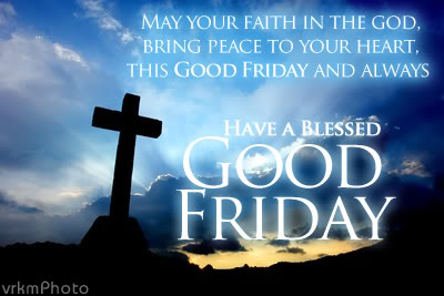May Your Faith In The God Have A Blessed Good Friday