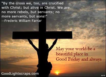 May Your World Be A Beautiful Place In Good Friday And Always
