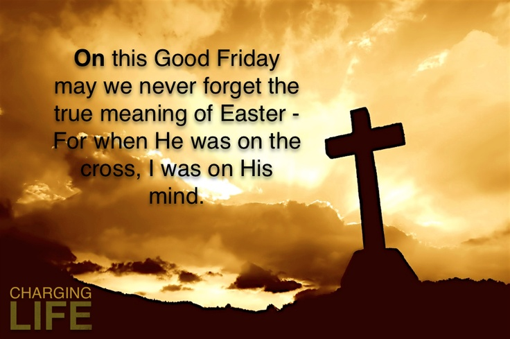 68 Most Beautiful Good Friday Wish Pictures And Photos