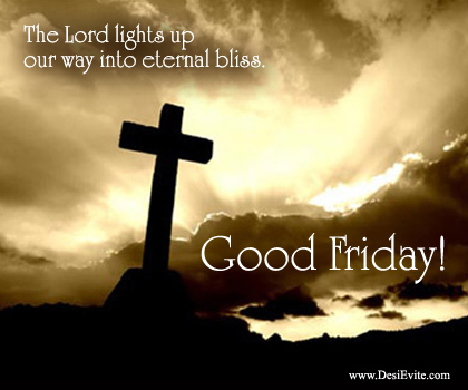 The Lord Lights Up Our Way Into Eternal Bliss Good Friday
