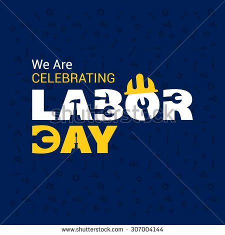 We Are Celebrating Labor Day