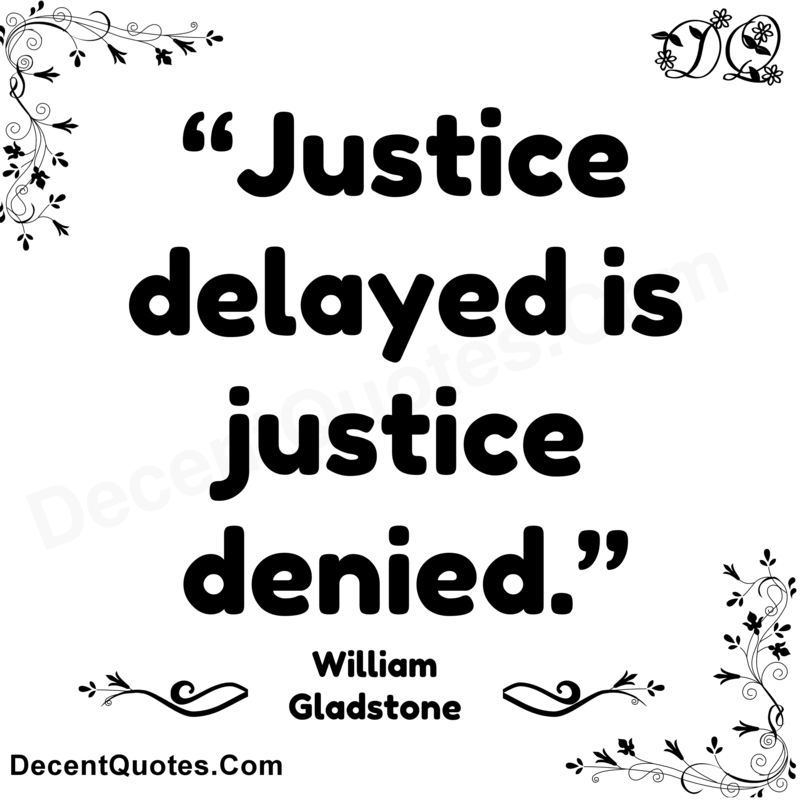 Justice delayed is Justice denied school Essay