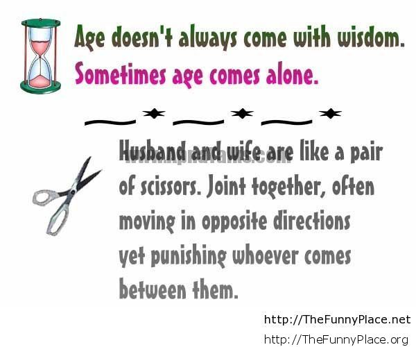 Age Doent Always Come With Wisdom Funny Hilarious Saying Picture