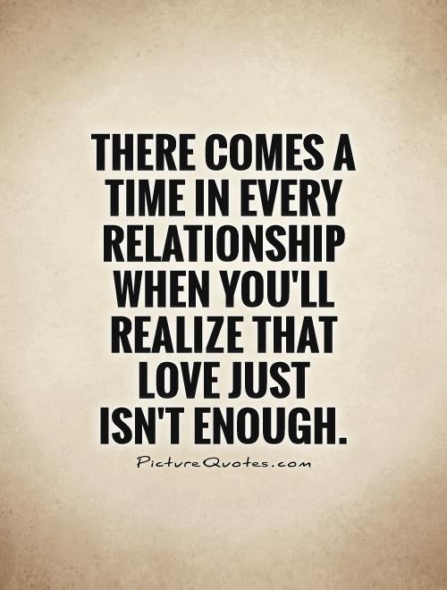 There Comes A Time In Every Relationship When Youll Realize That