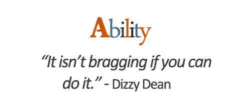 Ability – It Isn't Bragging If You Can Do It.