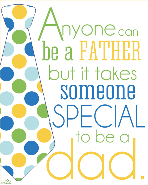 anyone can be a father but it takes someone special to be a dad happy fathers day