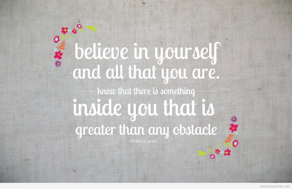 Bildresultat för believe in yourself and all that you are