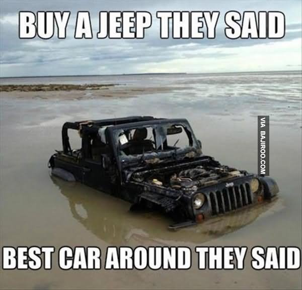 Buy A Jeep They Said Best Car Around They Said Funny Car Meme Image buy a jeep they said best car around they said funny car meme image