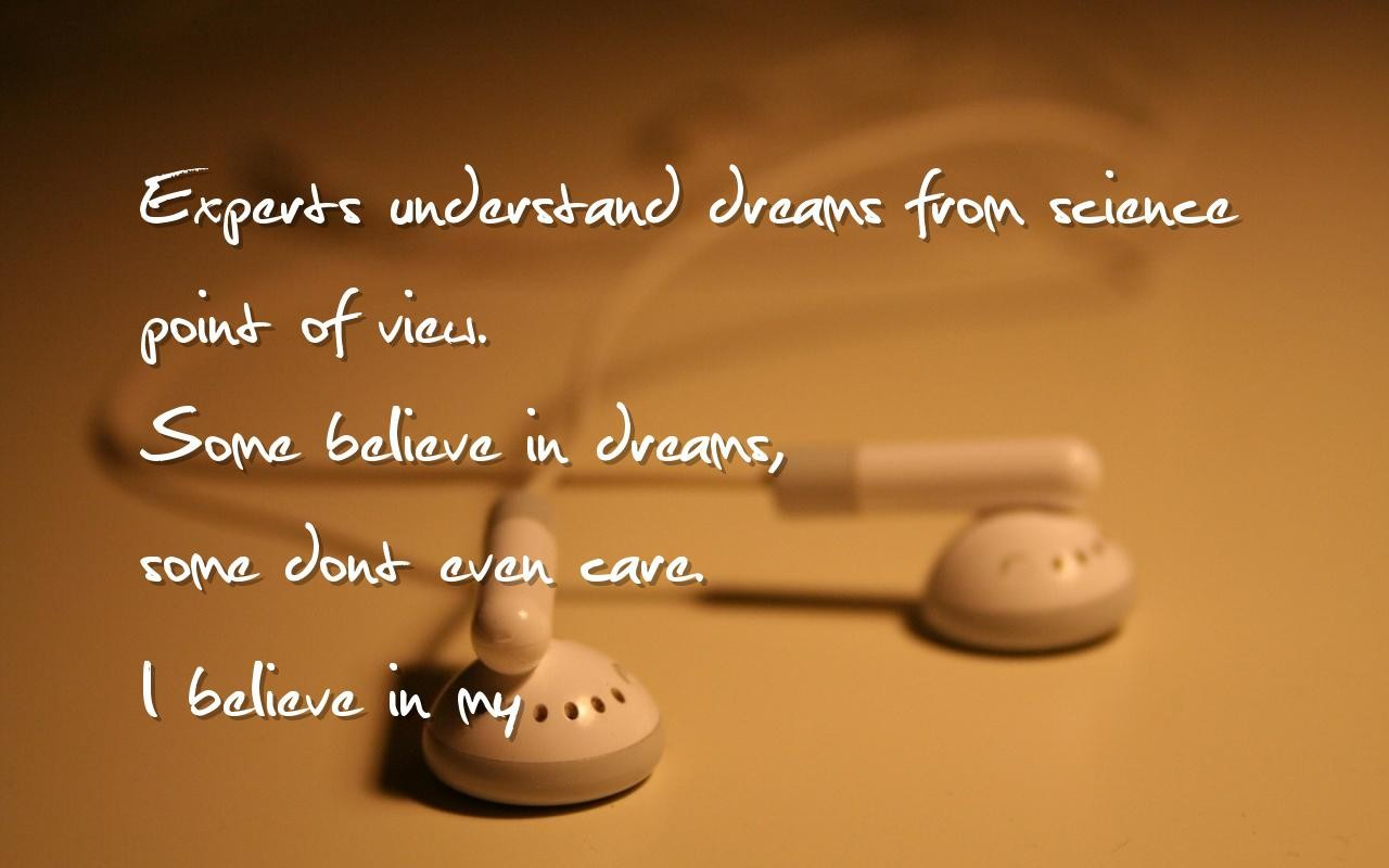 Believe In Love Quotes Experts Understand Dreams From Science Point Of Viewsome Believe