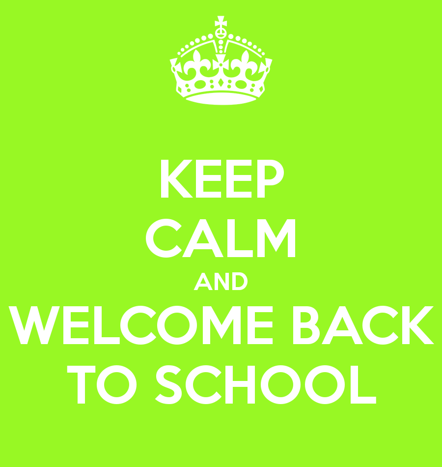 Keep Calm And Welcome Back To School Picture