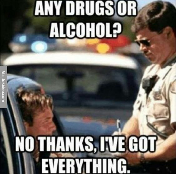 Any Drugs Or Alcohol No Thanks I Have Got Everything Funny Meme Picture 30 very funny alcohol meme pictures and photos