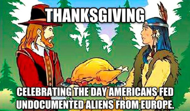 Celebrating The Day Americans Feed Undocumented Aliens From Europe Funny Thanksgiving Meme Image celebrating the day americans feed undocumented aliens from europe