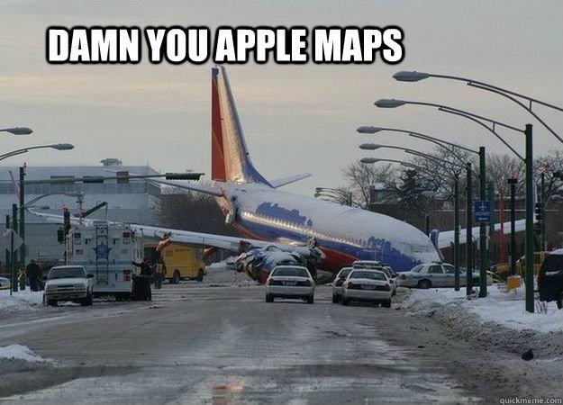 Damn You Apple Maps Funny Plane Meme Image damn you apple maps funny plane meme image