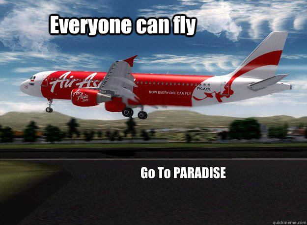 Everyone Can Fly Go To Paradise Funny Plane Meme Image 35 funniest plane meme pictures and photos,Flying Funny Airplane Meme