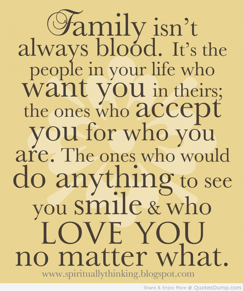 Love Life Family Quotes Family Isn't Always Bloodit's The People In Your Life Who Want
