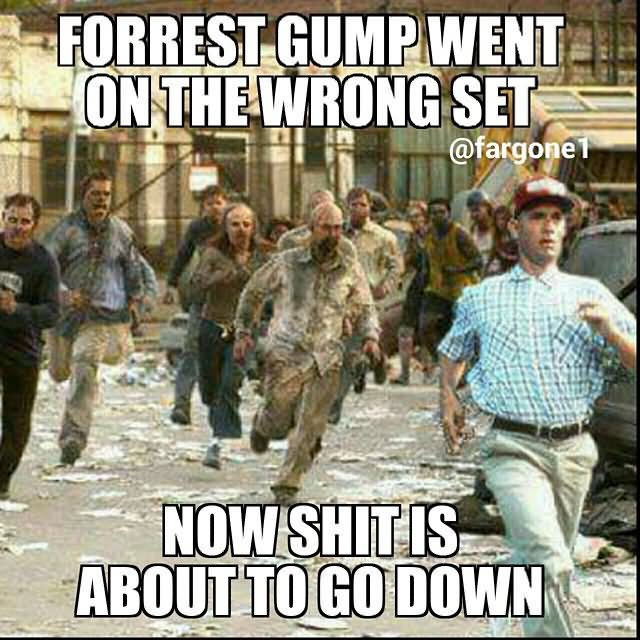 Forrest Gump Went On The Wrong Set Funny Zombie Meme Image forrest gump went on the wrong set funny zombie meme image