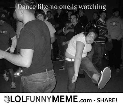 Funny Meme Dance Like No One Is Watching Photo For Facebook 25 most funny dance meme pictures that will make you laugh