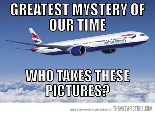 Greatest Mystery Of Our Our Time Funny Plane Meme 35 funniest plane meme pictures and photos,Funny Plane Pictures Images