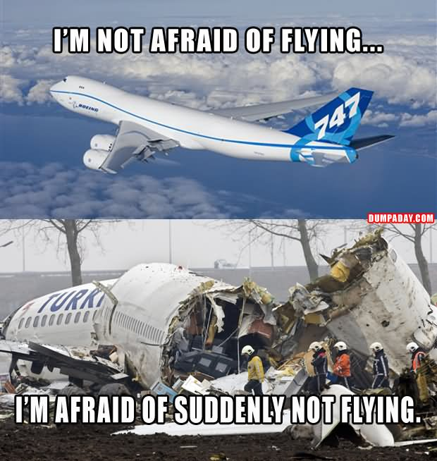 I Am Afraid Of Suddenly Not Flying Funny Plane Meme Photo For Whatsapp 35 funniest plane meme pictures and photos