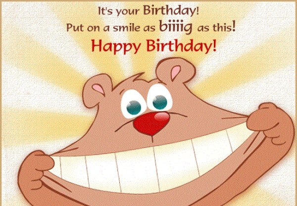 Its Your Birthday Put On A Smile As Biiiig This Funny Wishes Picture
