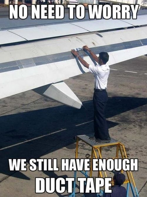 No Need To Worry We Still Have Enough Duct Tape Funny Plane Meme Image 35 funniest plane meme pictures and photos,Funny Airplane Memes