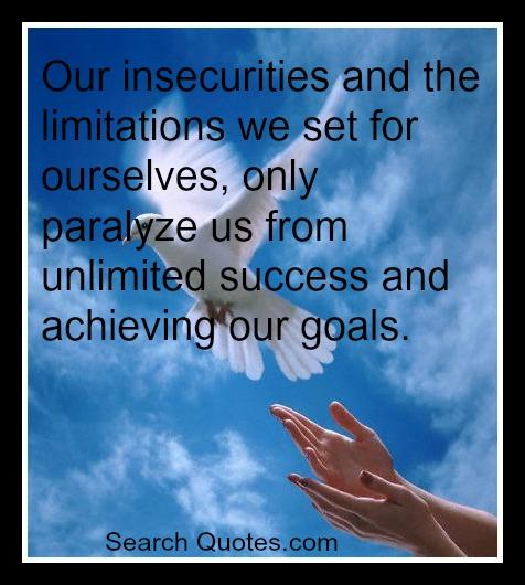Achieving Goals Quotes: 60 Beautiful Insecurity Quotes And Sayings