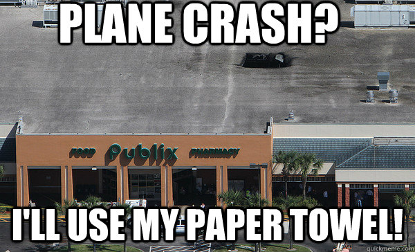 Plane Carsh I Will Use My Paper Towel Funny Plane Meme Image 35 funniest plane meme pictures and photos,Funny Airplane Memes