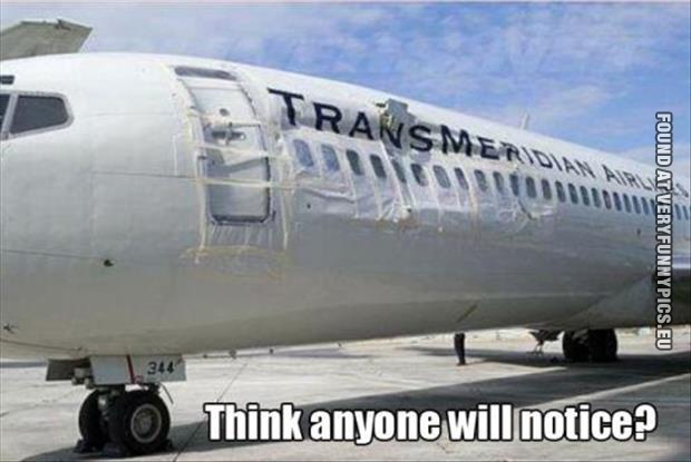 Think Anyone Will Notice Funny Plane Meme Image 35 funniest plane meme pictures and photos,Flying Funny Airplane Meme
