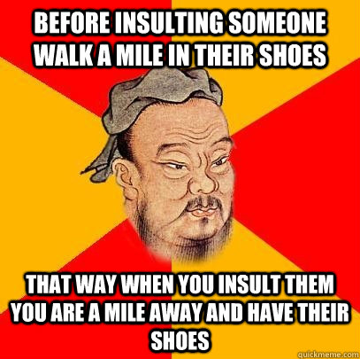 Walk A Mile In My Shoes Meme
