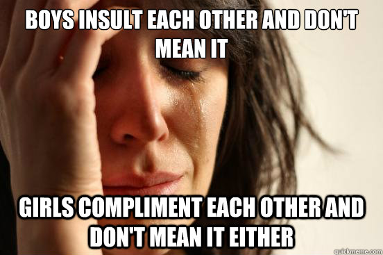 Funny Memes For Boys : Boys insult each other and don t mean it funny meme photo