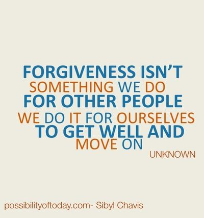 Forgiveness Isnt Something We Do For Other People We Do It For