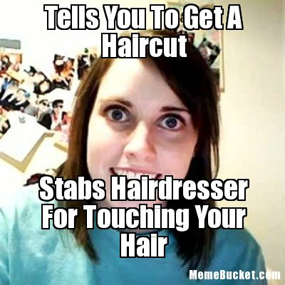 Tells You To Get A Haircut Funny Meme Image