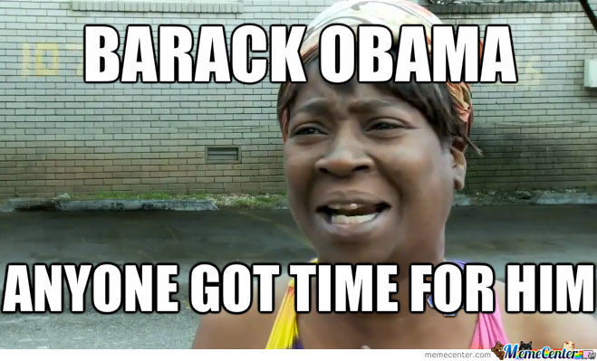 Funny Meme For Him : Anyone go time for him funny obama meme picture for facebook