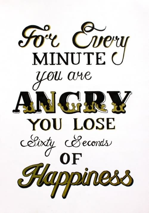 Image result for for every minute you are angry