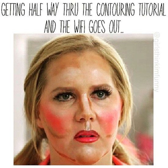 Funny Makeup Meme Getting Half Way Thru The Contouring Tutorial And The Wifi Goes Out Image 35 most funniest make up meme pictures and images