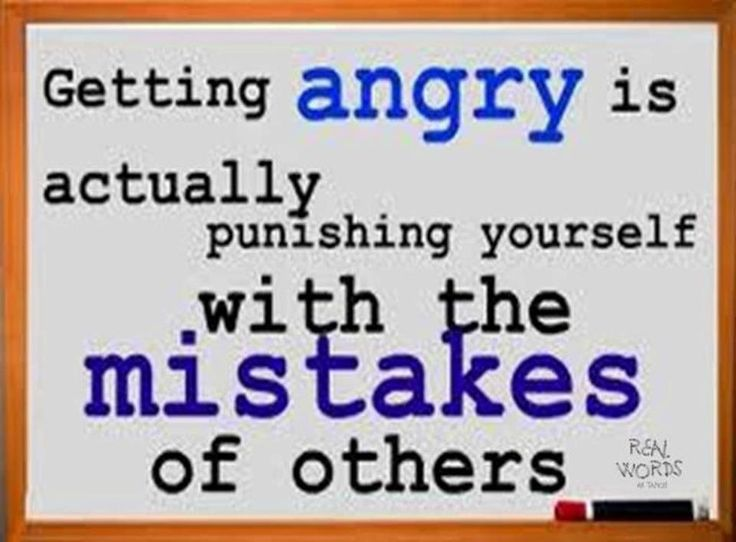 Getting Angry Is Actually Punishing Yourself With The Mistakes Of
