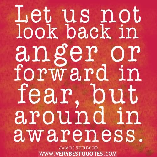 Lets Not Look Back In Anger Or Forward In Fear But Around In