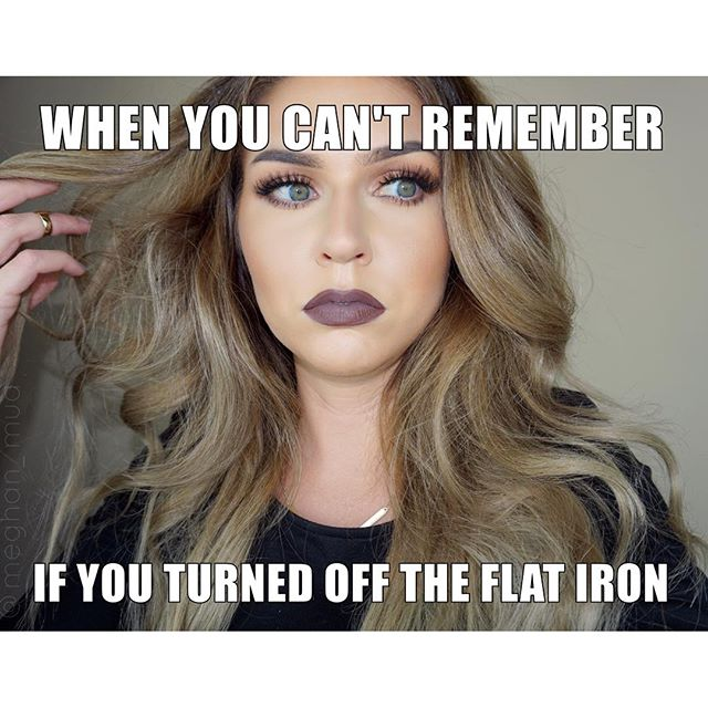 When You Cant Remember If You Turned Off The Flat Iron Funny Makeup Meme Photo 35 most funniest make up meme pictures and images