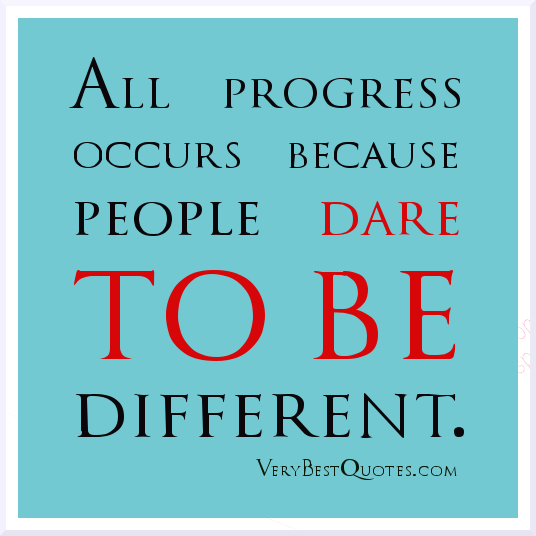Dare Quotes Cool All Progress Occurs Because People Dare To Be Different.