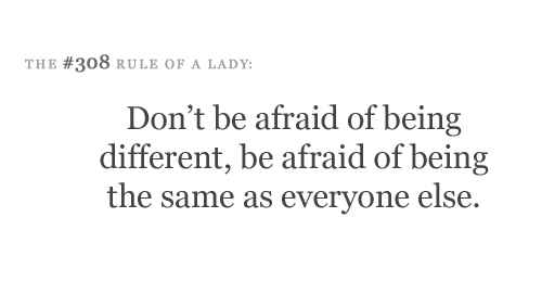 Dont Be Afraid Of Being Different Be Afraid Of Being The Same As