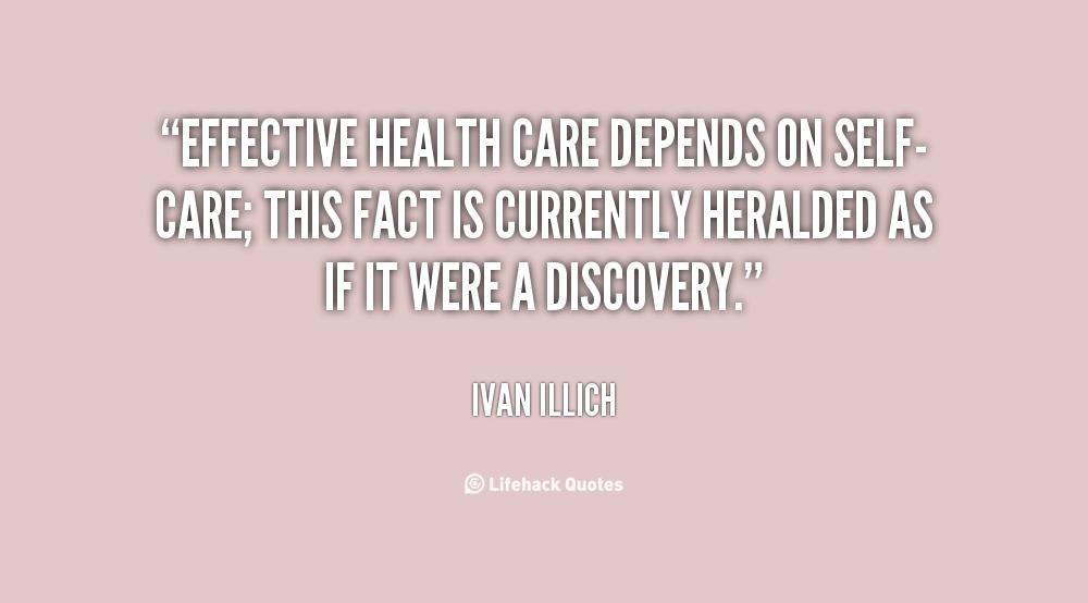Health Care Quotes Extraordinary Effective Health Care Depends On Selfcare This Fact Is Currently