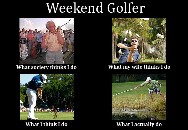 Funny Weekend Golfer Meme Picture