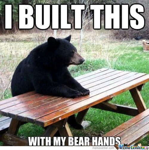 I Built This With My Bear Hands Funny Bear Meme Picture 35 most funniest bear meme pictures and photos,Meme Bear