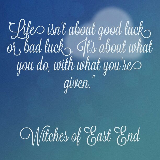 Life Isnt About Good Luck Or Bad Luck Its About What You Do With