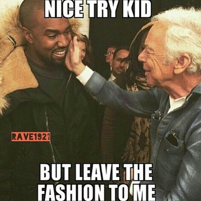 Nice Try But Leave The Fashion To Me Funny Meme Picture 20 very funny fashion meme images you have ever seen