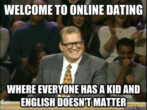 Welcome to online dating meme